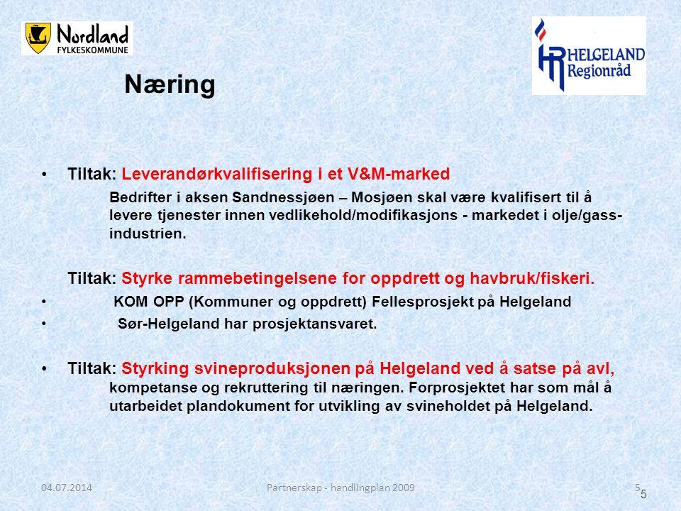 •Tiltak: Leverandørkvalifisering i et V&M-marked Bedrifter i aksen Sandnessjøen – Mosjøen skal være kvalifisert til å levere tjenester innen vedlikehold/modifikasjons - markedet i olje/gass- industrien.