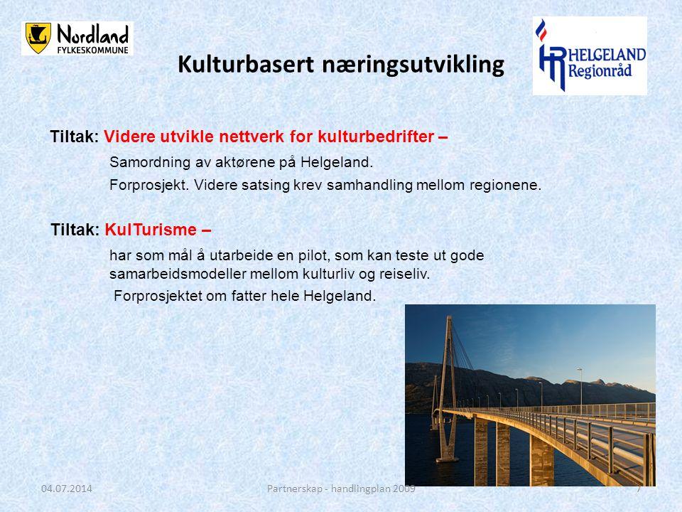 Kulturbasert næringsutvikling Tiltak: Videre utvikle nettverk for kulturbedrifter – Samordning av aktørene på Helgeland.