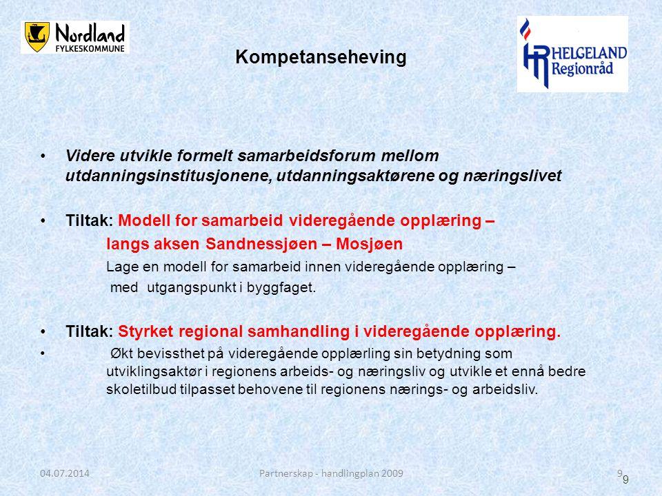Kompetanseheving •Videre utvikle formelt samarbeidsforum mellom utdanningsinstitusjonene, utdanningsaktørene og næringslivet •Tiltak: Modell for samar