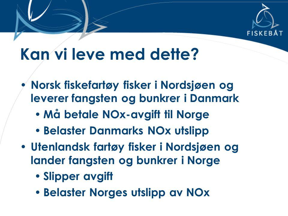 Kan vi leve med dette? • Norsk fiskefartøy fisker i Nordsjøen og leverer fangsten og bunkrer i Danmark • Må betale NOx-avgift til Norge • Belaster Dan