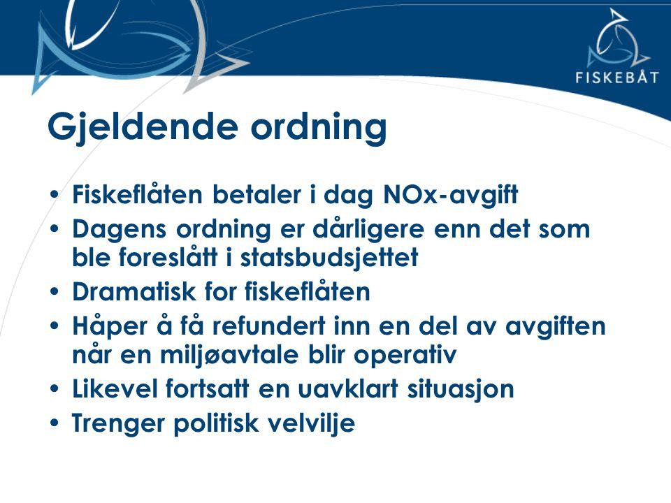 Gjeldende ordning • Fiskeflåten betaler i dag NOx-avgift • Dagens ordning er dårligere enn det som ble foreslått i statsbudsjettet • Dramatisk for fis