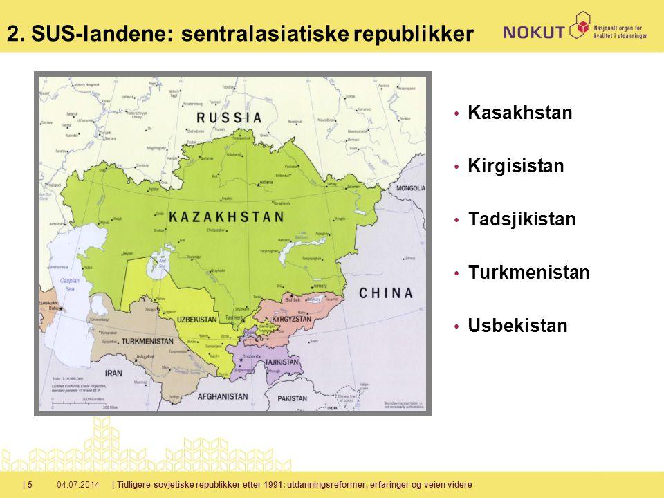 04.07.2014| Tidligere sovjetiske republikker etter 1991: utdanningsreformer, erfaringer og veien videre| 5 2.