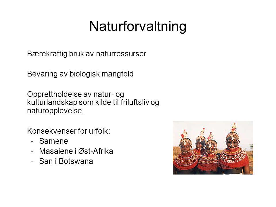 Naturforvaltning Bærekraftig bruk av naturressurser Bevaring av biologisk mangfold Opprettholdelse av natur- og kulturlandskap som kilde til friluftsl
