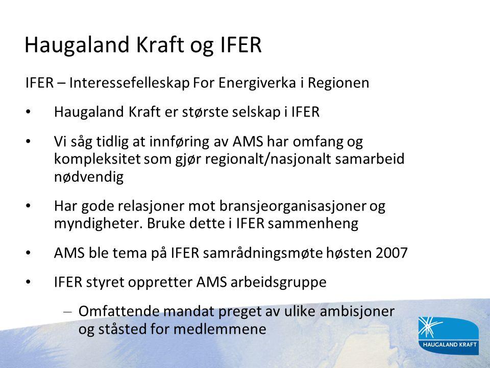 Haugaland Kraft og IFER IFER – Interessefelleskap For Energiverka i Regionen • Haugaland Kraft er største selskap i IFER • Vi såg tidlig at innføring