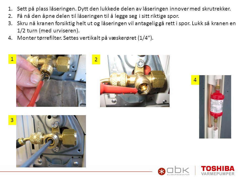 1.Sett på plass låseringen. Dytt den lukkede delen av låseringen innover med skrutrekker. 2.Få nå den åpne delen til låseringen til å legge seg i sitt