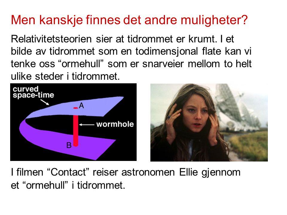 """I filmen """"Contact"""" reiser astronomen Ellie gjennom et """"ormehull"""" i tidrommet. Relativitetsteorien sier at tidrommet er krumt. I et bilde av tidrommet"""