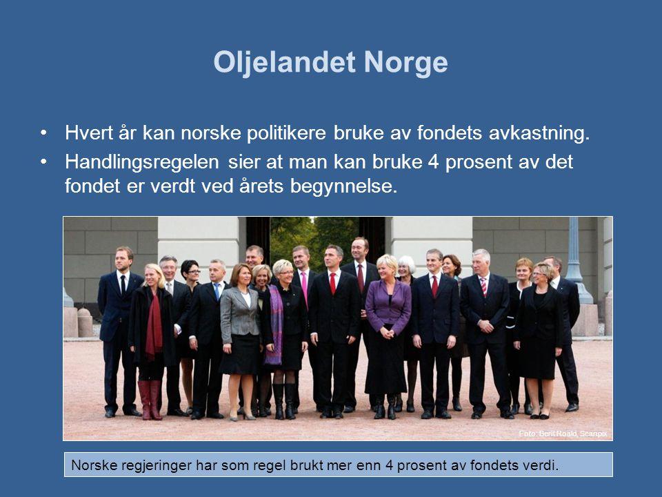 Oljelandet Norge •Hvert år kan norske politikere bruke av fondets avkastning.