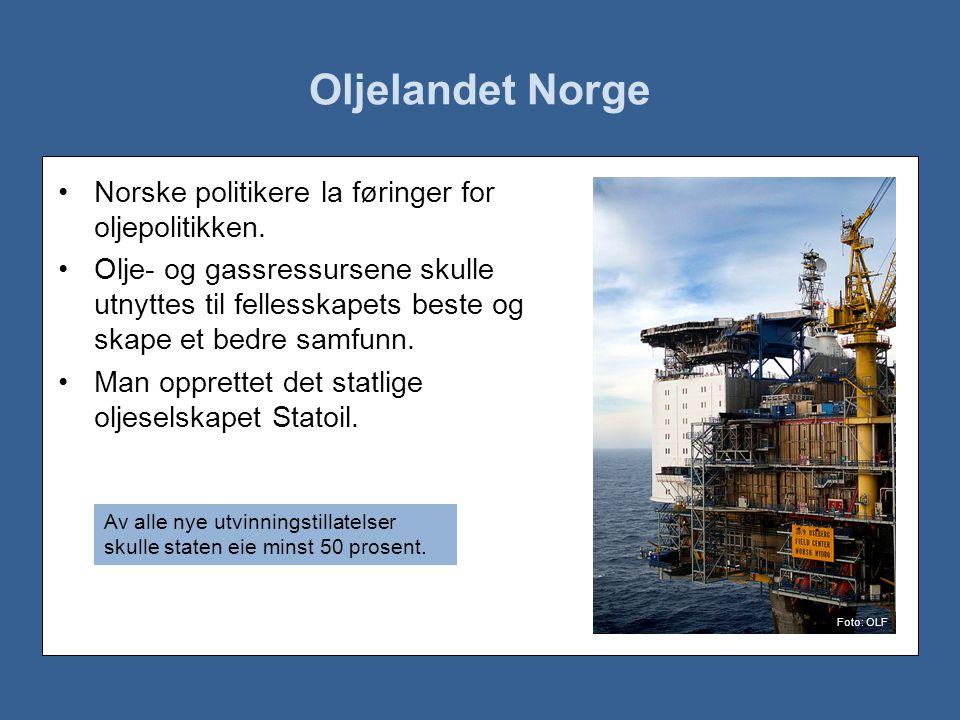 Oljelandet Norge •Norske politikere la føringer for oljepolitikken.