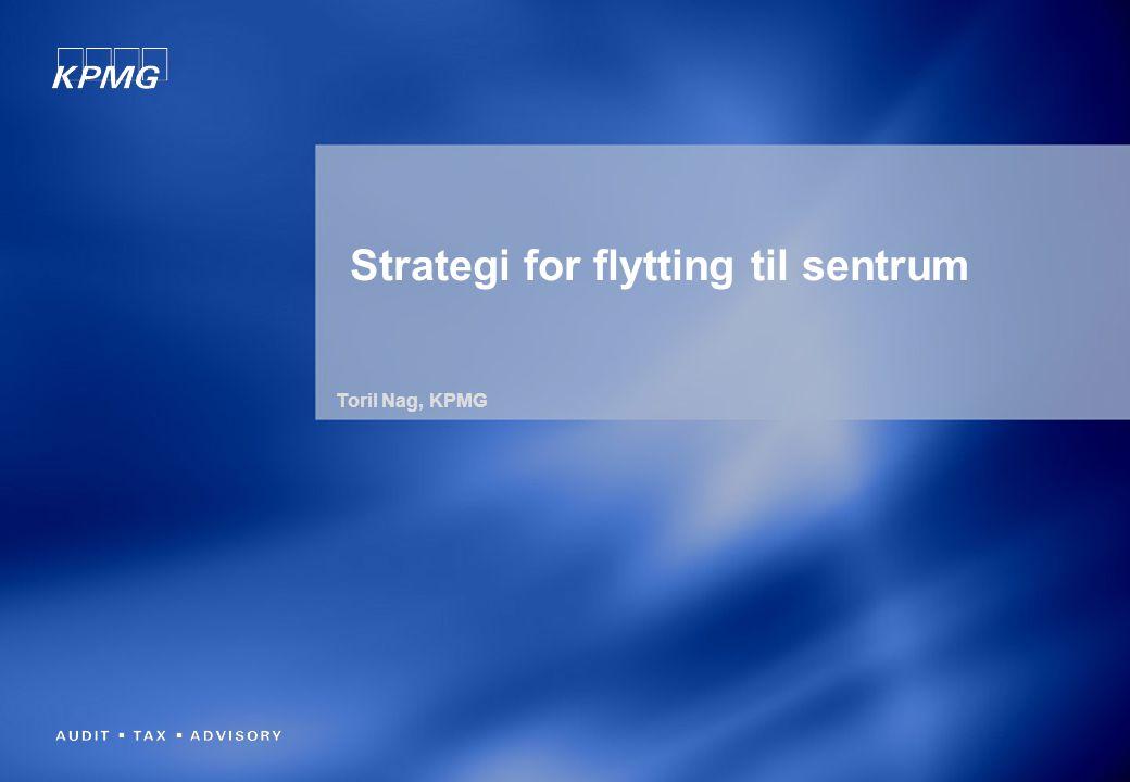Toril Nag, KPMG Strategi for flytting til sentrum