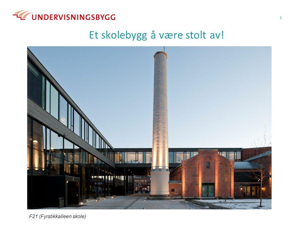 Et skolebygg å være stolt av! 3 F21 (Fyrstikkalleen skole)