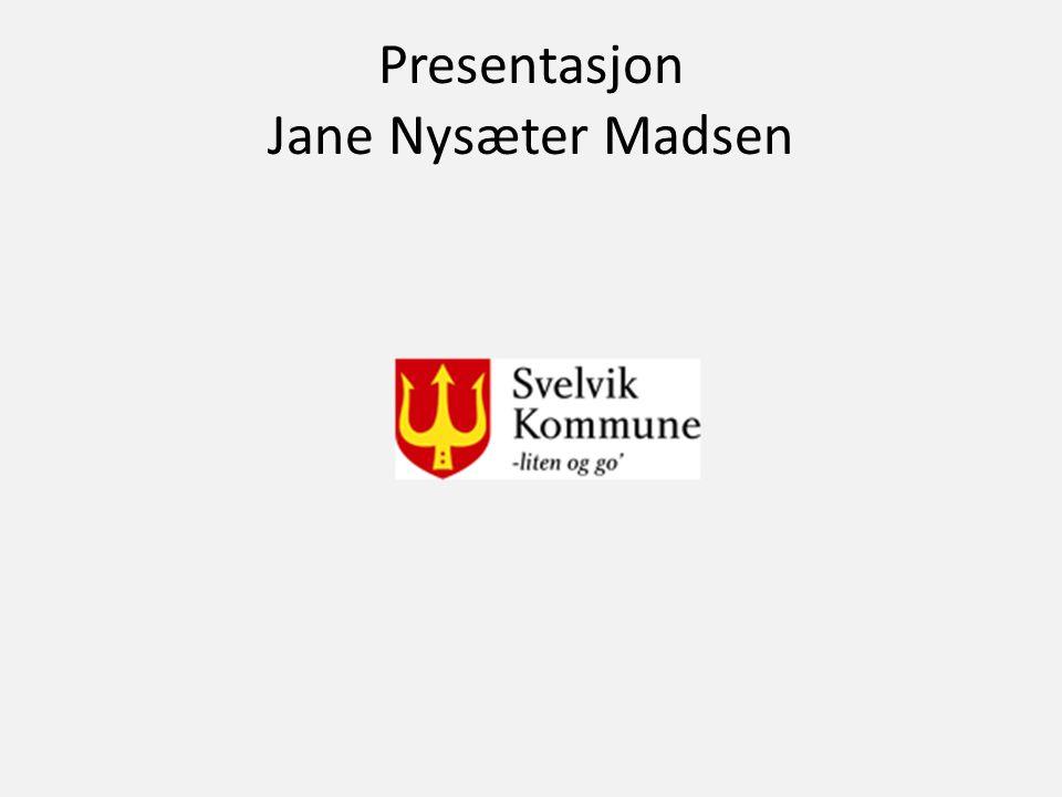 Presentasjon Jane Nysæter Madsen