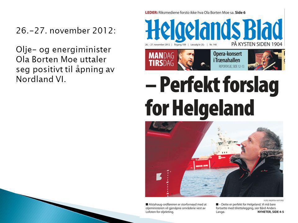 26.-27. november 2012: Olje- og energiminister Ola Borten Moe uttaler seg positivt til åpning av Nordland VI.