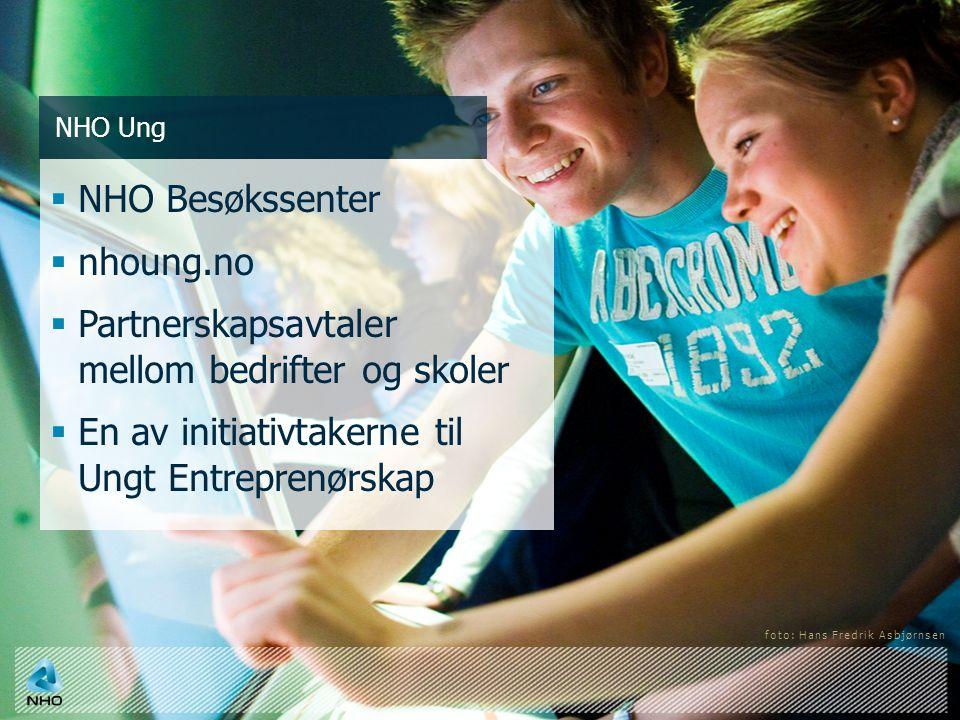 NHO Ung  NHO Besøkssenter  nhoung.no  Partnerskapsavtaler mellom bedrifter og skoler  En av initiativtakerne til Ungt Entreprenørskap foto: Hans Fredrik Asbjørnsen