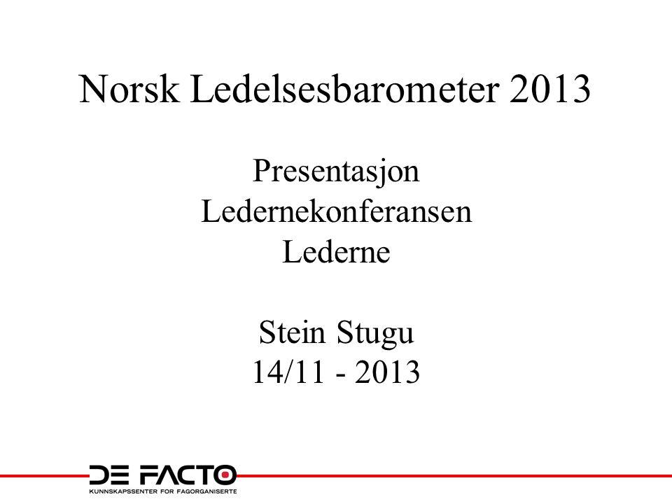 Norsk Ledelsesbarometer • Kommer hvert år, 2 deler: –Del 1 : Lønnstatistikk for Lederne samt noen spørsmål rundt lønnsutvikling.
