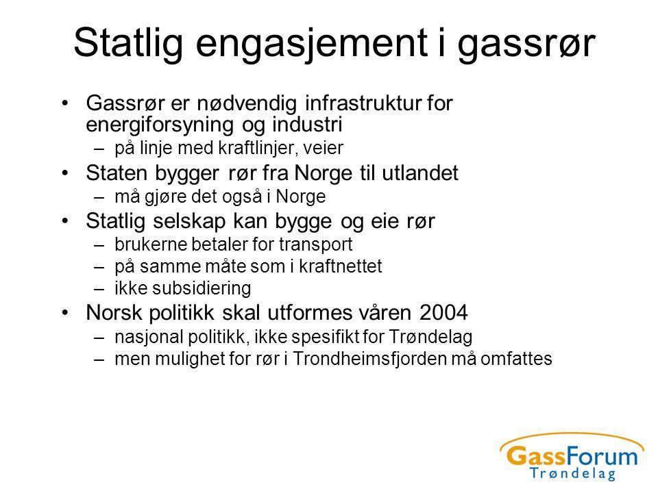 Statlig engasjement i gassrør •Gassrør er nødvendig infrastruktur for energiforsyning og industri –på linje med kraftlinjer, veier •Staten bygger rør
