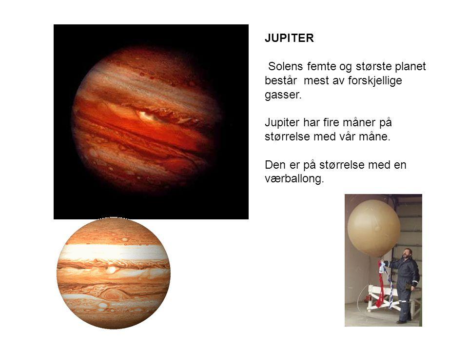 JUPITER Solens femte og største planet består mest av forskjellige gasser.