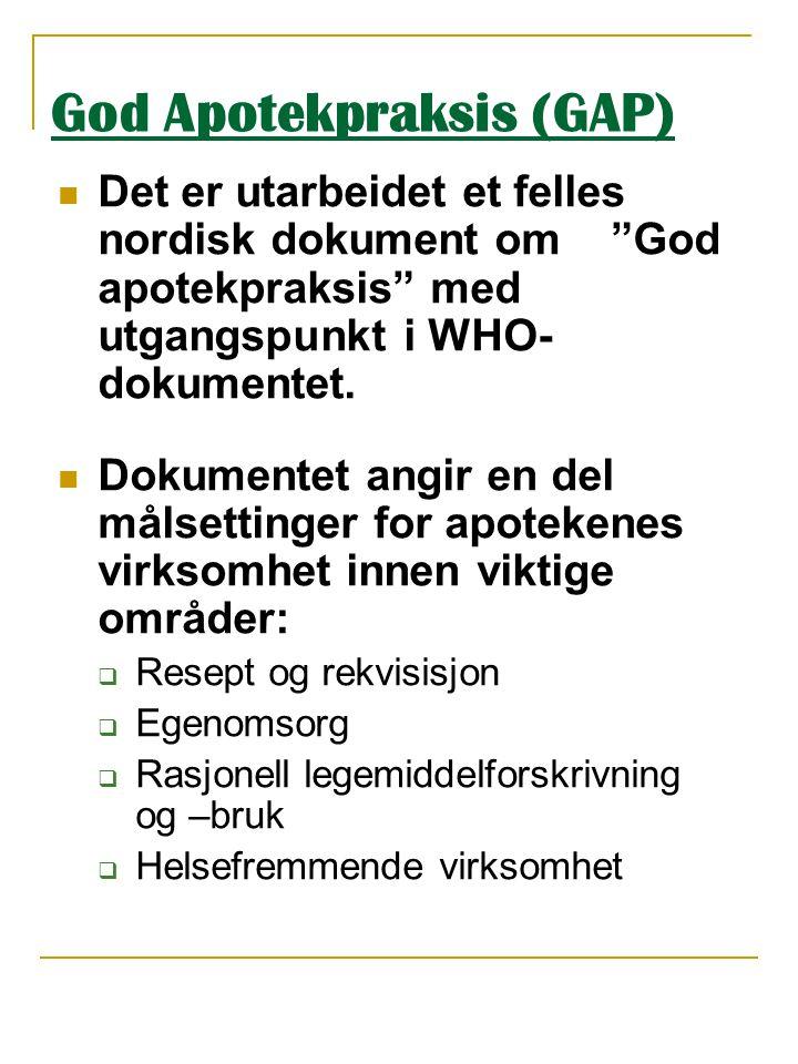 """God Apotekpraksis (GAP)  Det er utarbeidet et felles nordisk dokument om """"God apotekpraksis"""" med utgangspunkt i WHO- dokumentet.  Dokumentet angir e"""