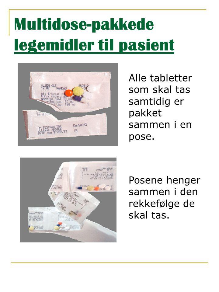 Multidose-pakkede legemidler til pasient Alle tabletter som skal tas samtidig er pakket sammen i en pose. Posene henger sammen i den rekkefølge de ska