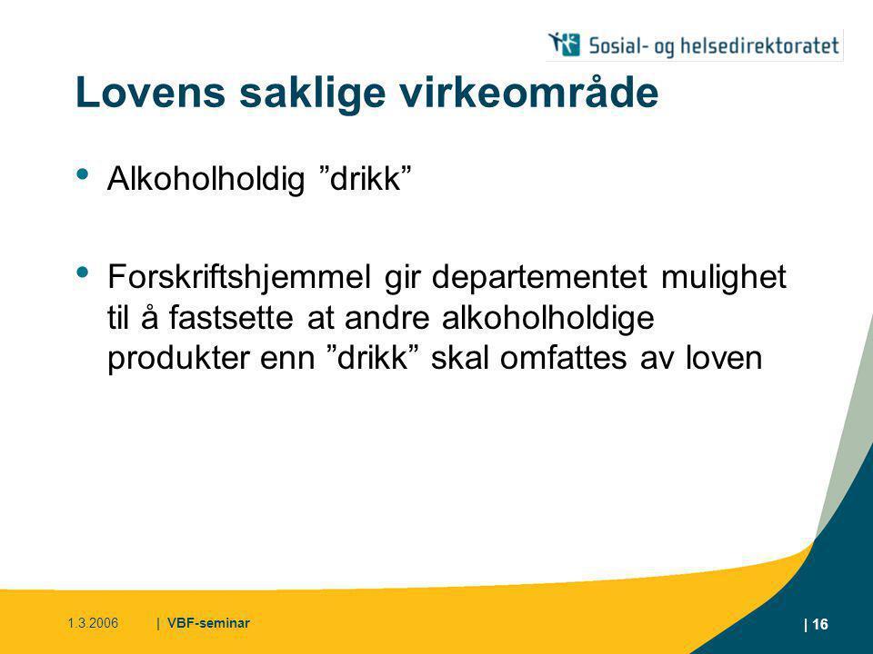 1.3.2006| VBF-seminar | 17 Bevillingssystemet • Tidligere: • Alkoholholdige drikkevarer var delt inn etter produksjonsmetode •Øl •Vin •Brennevin • Nytt system • Alkoholholdige drikkevarer deles inn etter alkoholinnhold