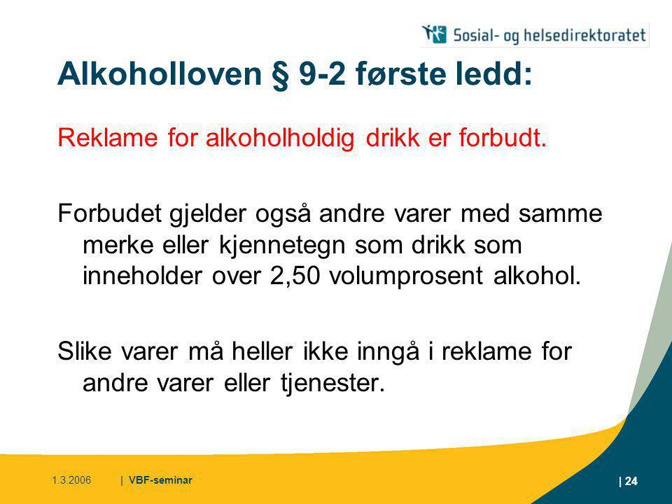 1.3.2006| VBF-seminar | 25 Alkoholforskriften § 14-1, 2.