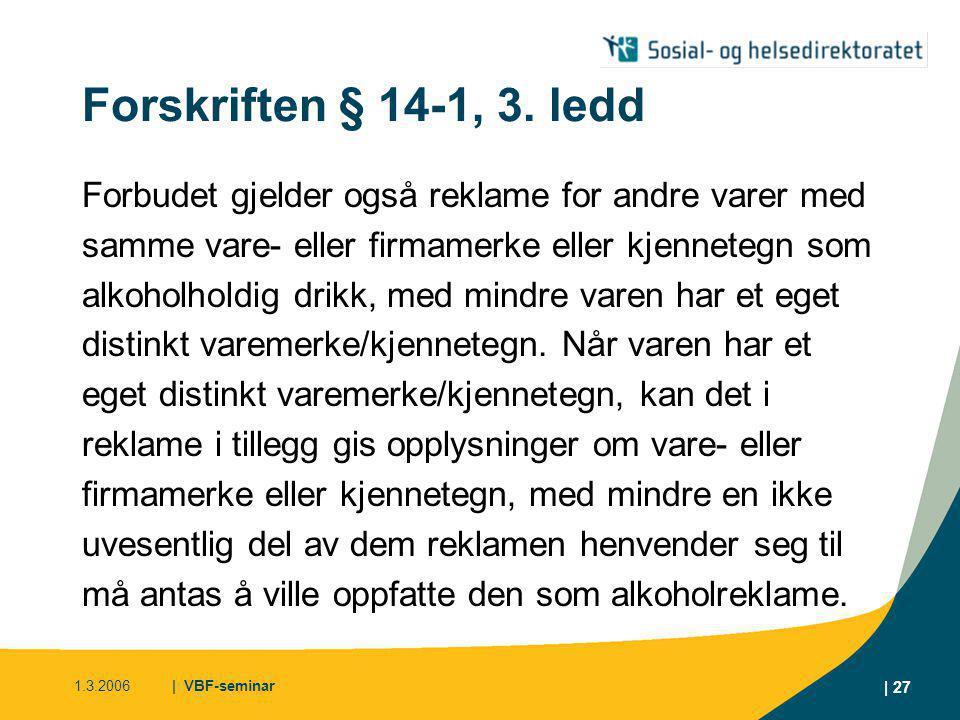 1.3.2006| VBF-seminar | 28 Alkoholloven § 9-2 første ledd: Reklame for alkoholholdig drikk er forbudt.