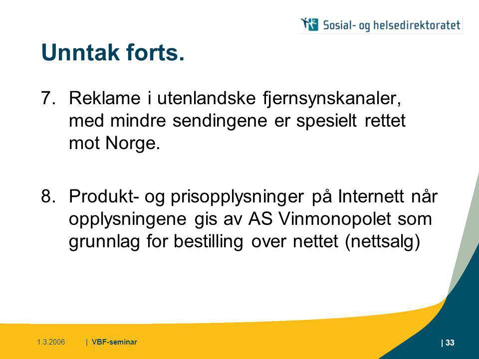 1.3.2006| VBF-seminar | 34 Redaksjonell omtale • Faller utenfor reklameforbudet • Slik omtale er beskyttet av ytringsfriheten, jf.