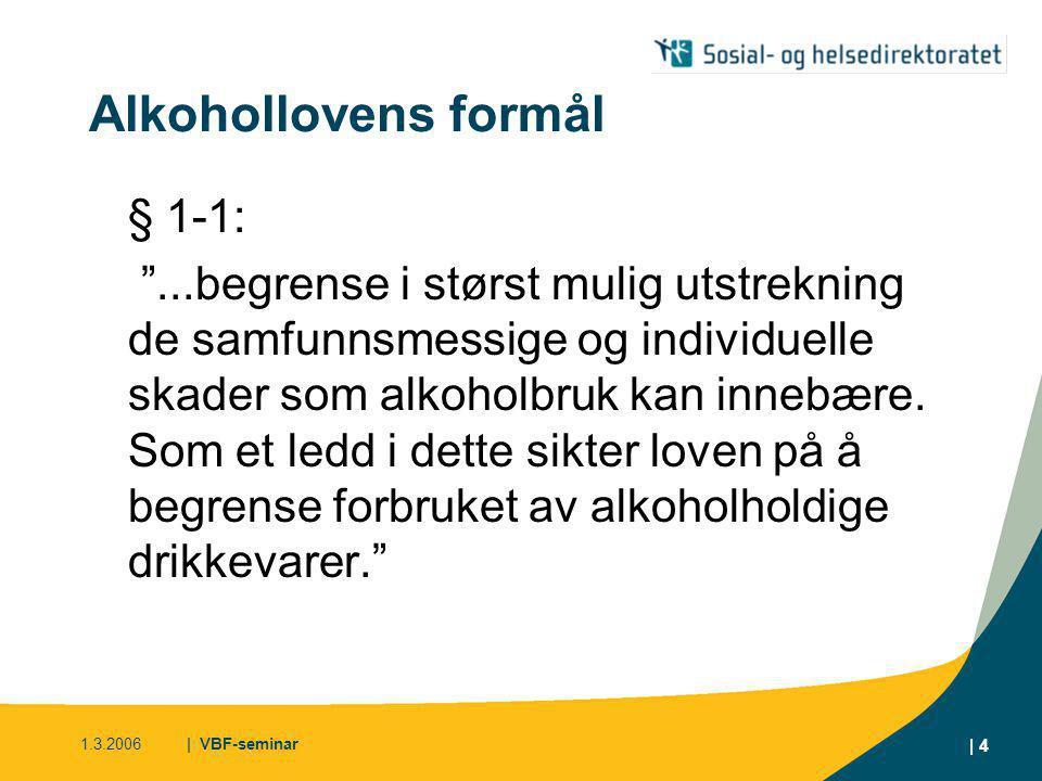 1.3.2006| VBF-seminar | 5 Alkohol: Ikke en ordinær vare • Vi vet at alkohol har potensial til å gjøre stor individuell og samfunnsmessig skade • Iflg WHO[1] var alkoholrelaterte dødsfall og uførhet årsak til 4,0% av alle tapte leveår globalt sett – og dermed den 5.