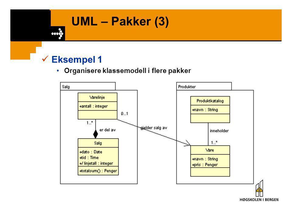 UML – Pakker (2)  Avhengighet mellom pakker •En pakke A er avhengig av en pakke B hvis A på en eller annen måte bruker elementer fra B  Notasjon Pak