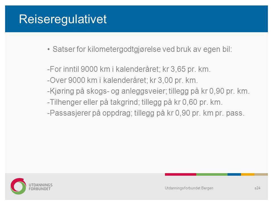 Reiseregulativet •Satser for kilometergodtgjørelse ved bruk av egen bil: -For inntil 9000 km i kalenderåret; kr 3,65 pr.