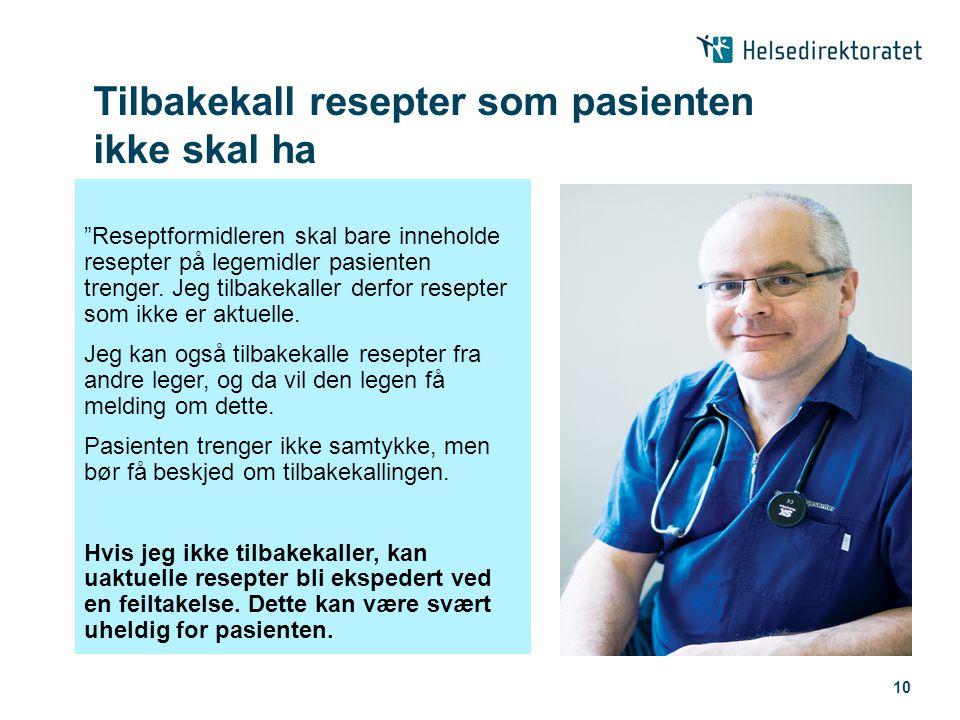 """10 Tilbakekall resepter som pasienten ikke skal ha """"Reseptformidleren skal bare inneholde resepter på legemidler pasienten trenger. Jeg tilbakekaller"""