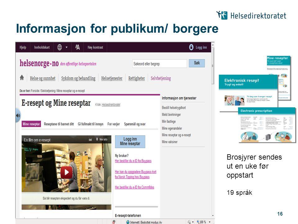 16 Informasjon for publikum/ borgere Brosjyrer sendes ut en uke før oppstart 19 språk