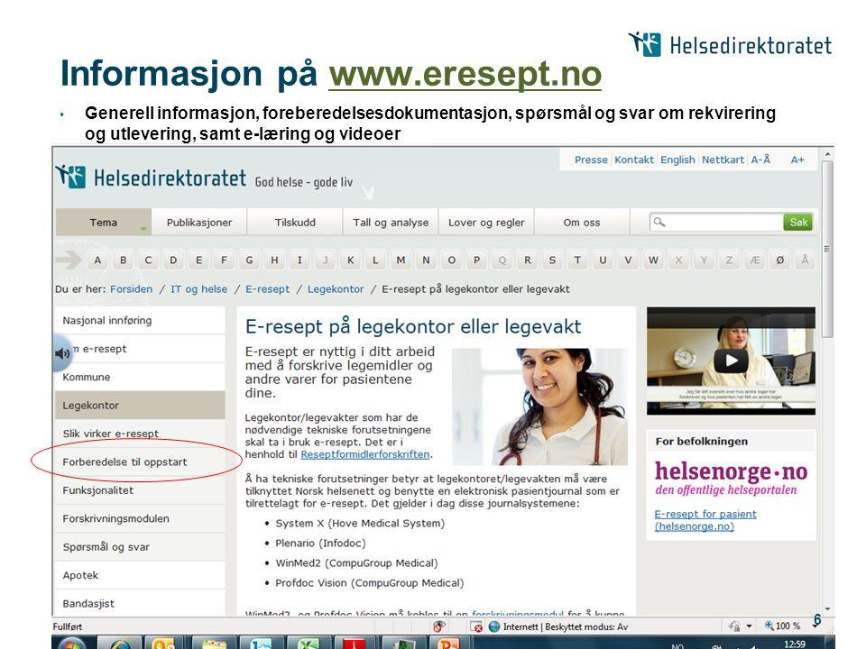 • Generell informasjon, foreberedelsesdokumentasjon, spørsmål og svar om rekvirering og utlevering, samt e-læring og videoer 6 Informasjon på www.eres