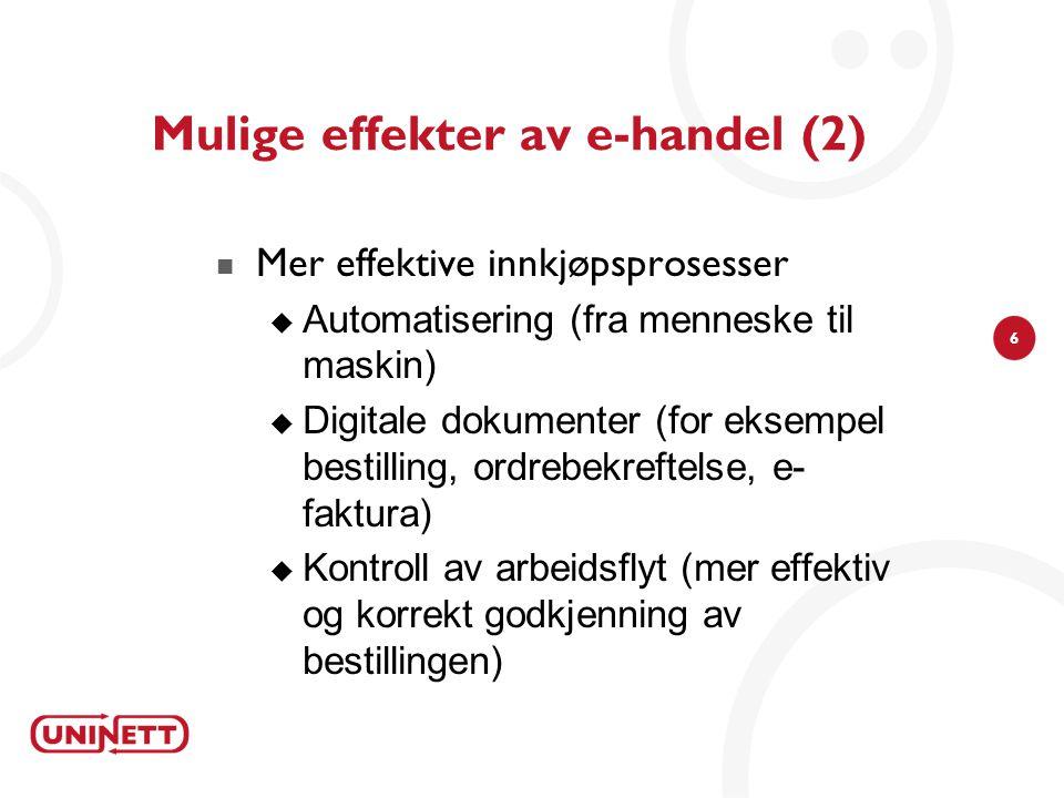 7  Bedre kvalitet i innkjøpsprosessen  Korrekt varebestilling (optimalt produkt og bruk av godkjente avtaler)  Korrekt leveranse mht pris, mengde og sted (avstemming og kontroll automatiseres)  Korrekt oppgjør (betaling til rett tid for mottatte varer)  Reduksjon av mulighetene for bevisst manipulering Mulige effekter av e-handel (3)