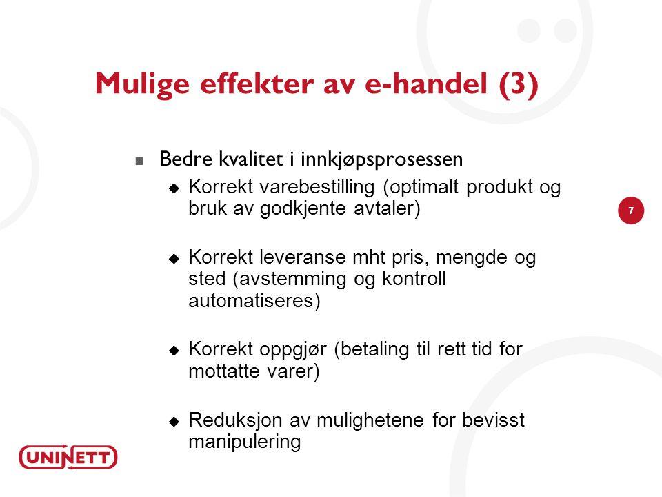 7  Bedre kvalitet i innkjøpsprosessen  Korrekt varebestilling (optimalt produkt og bruk av godkjente avtaler)  Korrekt leveranse mht pris, mengde o