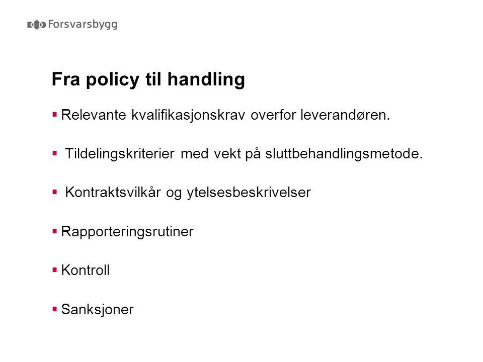 Fra policy til handling  Relevante kvalifikasjonskrav overfor leverandøren.