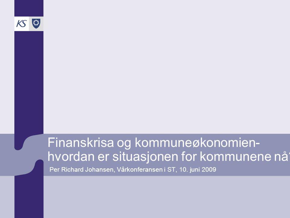 Finanskrisa og kommuneøkonomien- hvordan er situasjonen for kommunene nå.