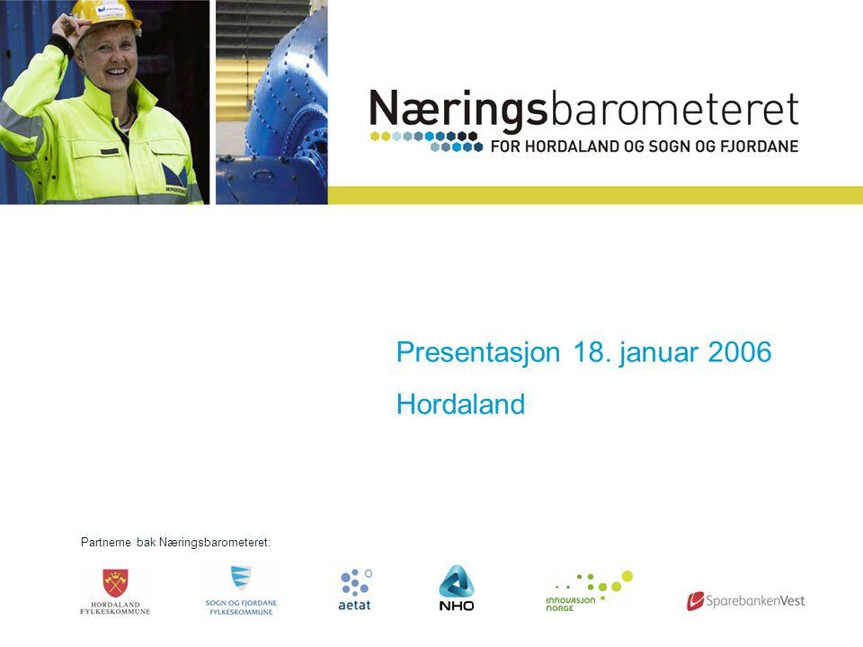 Partnerne bak Næringsbarometeret: Presentasjon 18. januar 2006 Sogn og Fjordane Presentasjon 18. januar 2006 Hordaland