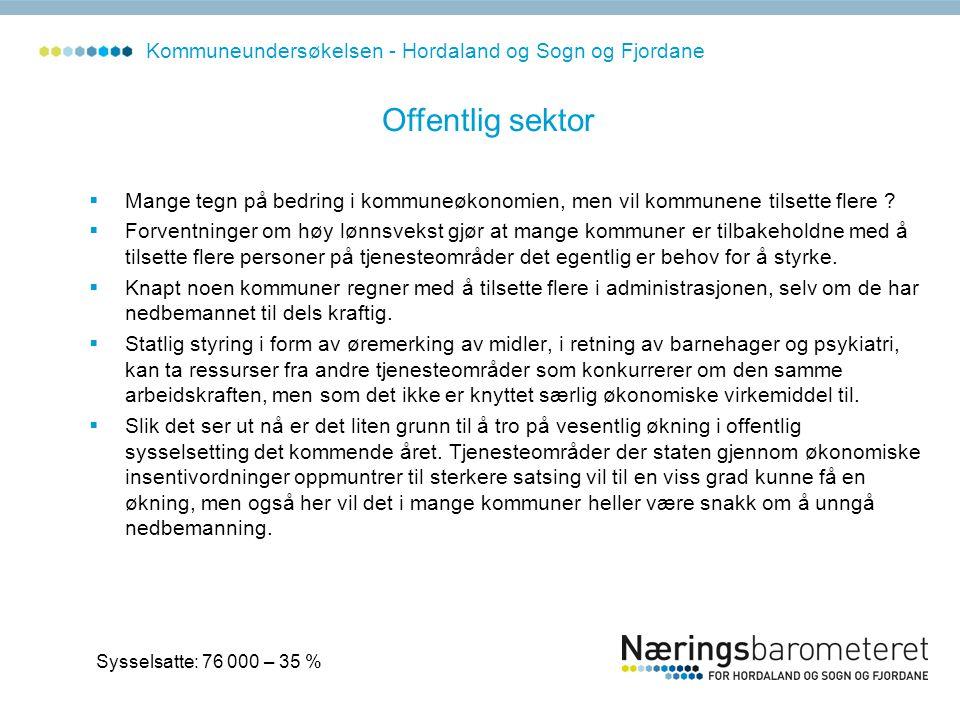 Kommuneundersøkelsen - Hordaland og Sogn og Fjordane  Mange tegn på bedring i kommuneøkonomien, men vil kommunene tilsette flere ?  Forventninger om