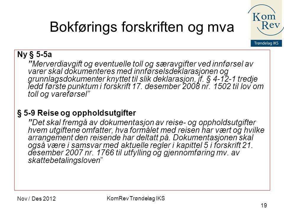 """KomRev Trøndelag IKS Nov / Des 2012 19 Bokførings forskriften og mva Ny § 5-5a """"Merverdiavgift og eventuelle toll og særavgifter ved innførsel av vare"""
