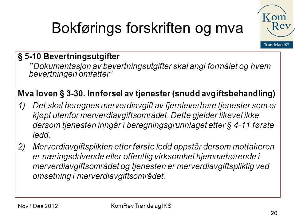"""KomRev Trøndelag IKS Nov / Des 2012 20 Bokførings forskriften og mva § 5-10 Bevertningsutgifter """"Dokumentasjon av bevertningsutgifter skal angi formål"""