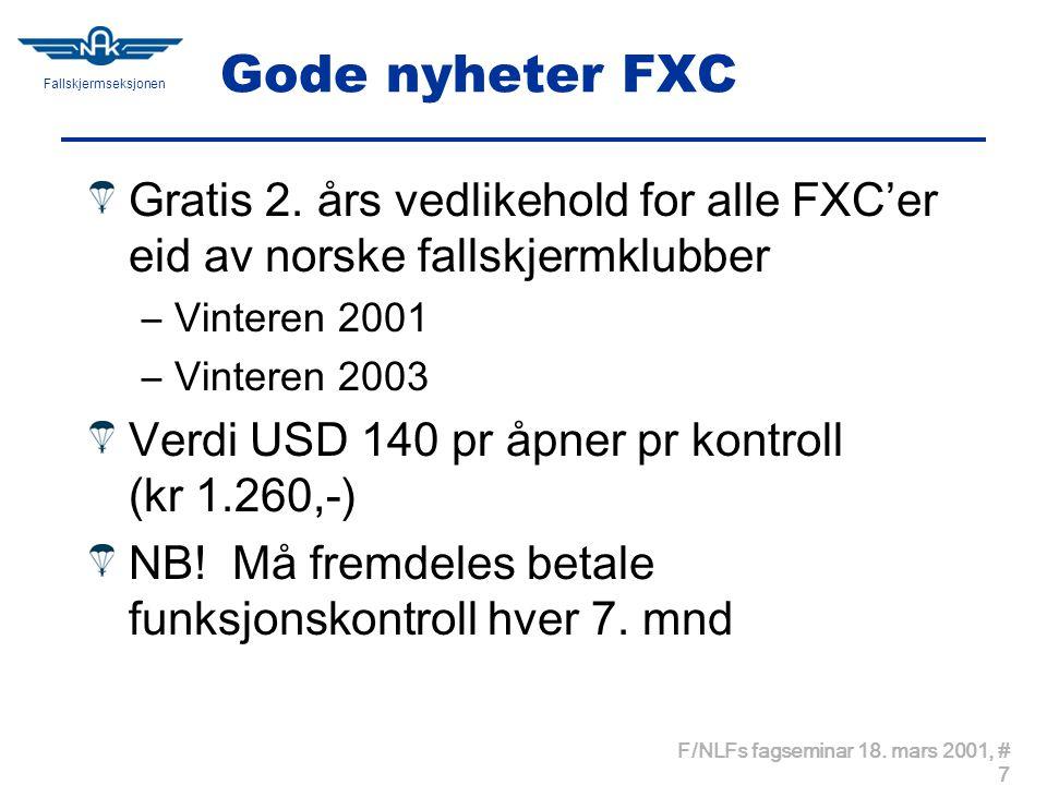 Fallskjermseksjonen F/NLFs fagseminar 18. mars 2001, # 7 Gode nyheter FXC Gratis 2.