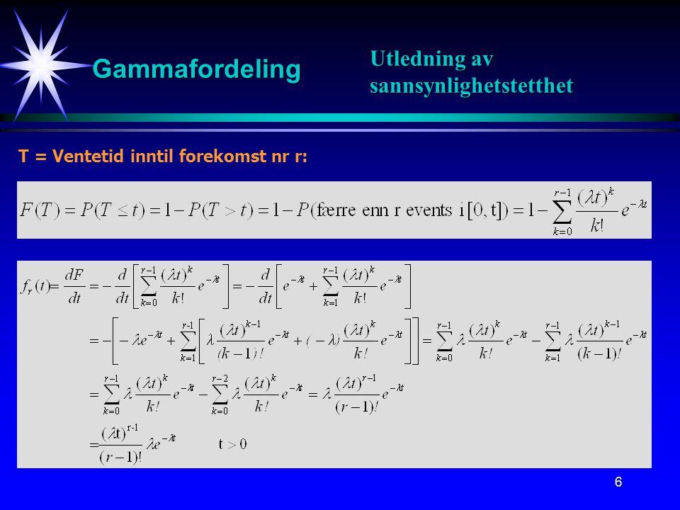 7 Gammafunksjon For ethvert reelt tall r > 0, er gammafunksjonen av r definert ved: Def / Egenskaper Gammafunksjonen har følgende egenskaper: