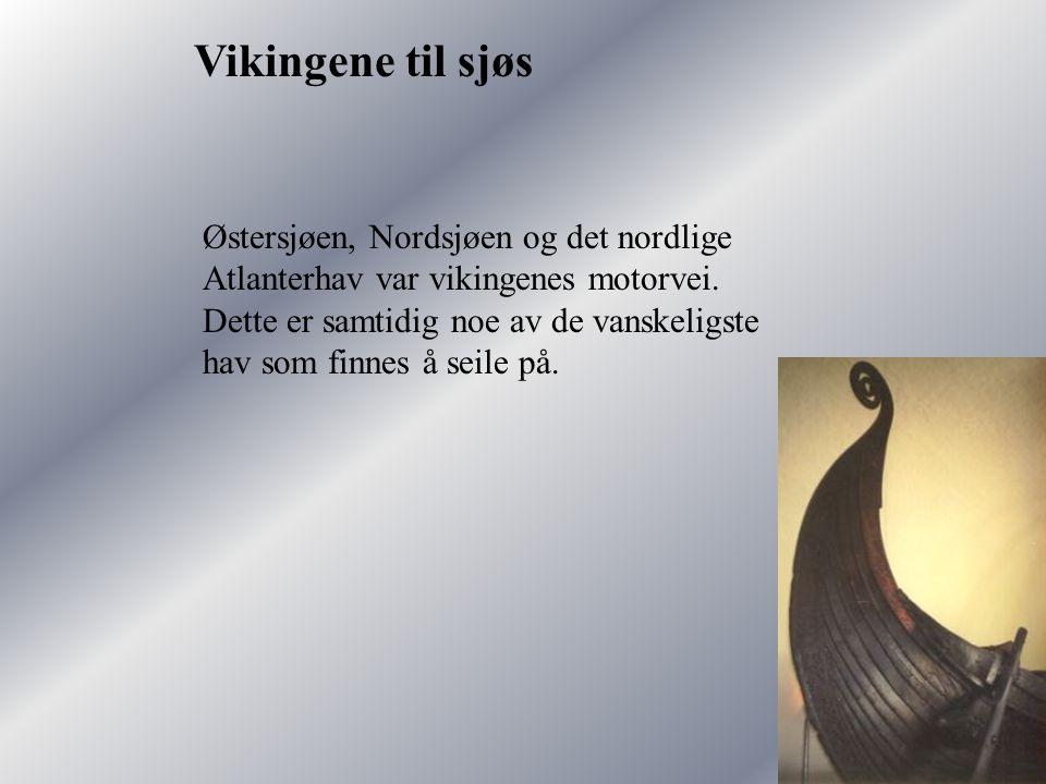 Reiser Vikingene var dyktige sjøfolk som reiste fra Skandinavia til Steder så langt borte som Noramerika(Vinland) i Vest og Konstantinope og Bagdad I