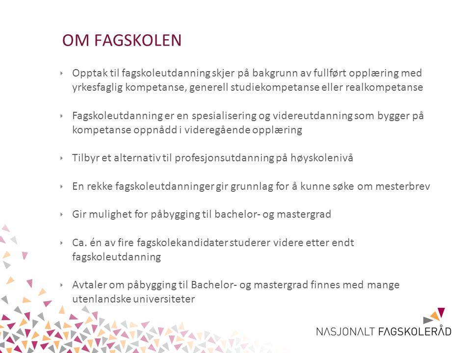 ‣ Høsten 2011 var det totalt 121 NOKUT godkjente fagskoler i landet med 14 812 studenter ‣ Alle fagskoleutdanninger i Norge er godkjent av Nasjonalt organ for kvalitet i utdanningen (NOKUT) ‣ Betegnelsene fagskole og fagskoleutdanning kan kun brukes av skoler som har NOKUT-godkjente utdanningstilbud ‣ NOKUTs oppgave er å sikre at den enkelte utdanningen tilfredsstiller kravene til innhold, gjennomføring og evaluering av utdanningen ‣ Alle utdanninger som er godkjent av NOKUT gir også rett til lån og stipend fra Lånekassen NOKUT godkjenner og kvalitetssikrer