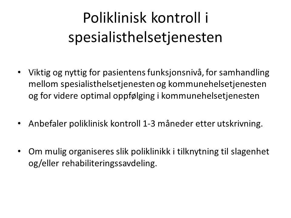 Poliklinisk kontroll i spesialisthelsetjenesten • Viktig og nyttig for pasientens funksjonsnivå, for samhandling mellom spesialisthelsetjenesten og ko