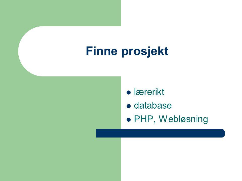 Finne prosjekt  lærerikt  database  PHP, Webløsning