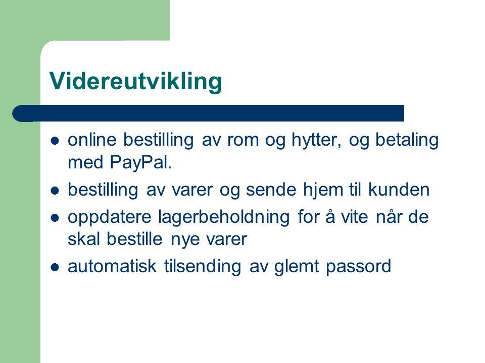 Videreutvikling  online bestilling av rom og hytter, og betaling med PayPal.