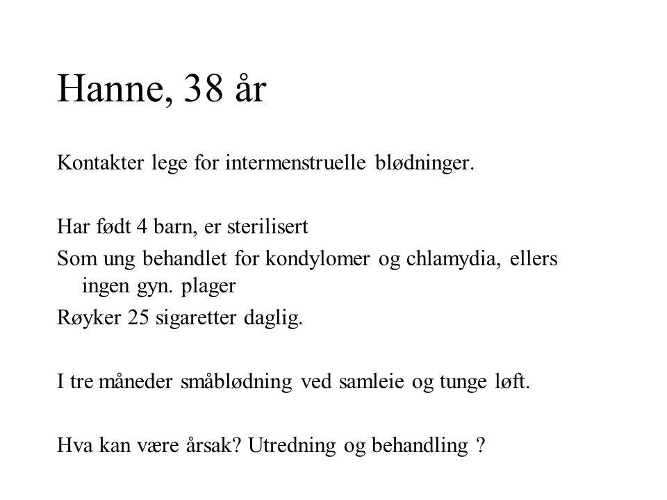 Ingeborg, 83 år Henvist for postmenopausal blødning, rikelig i 14 dager.
