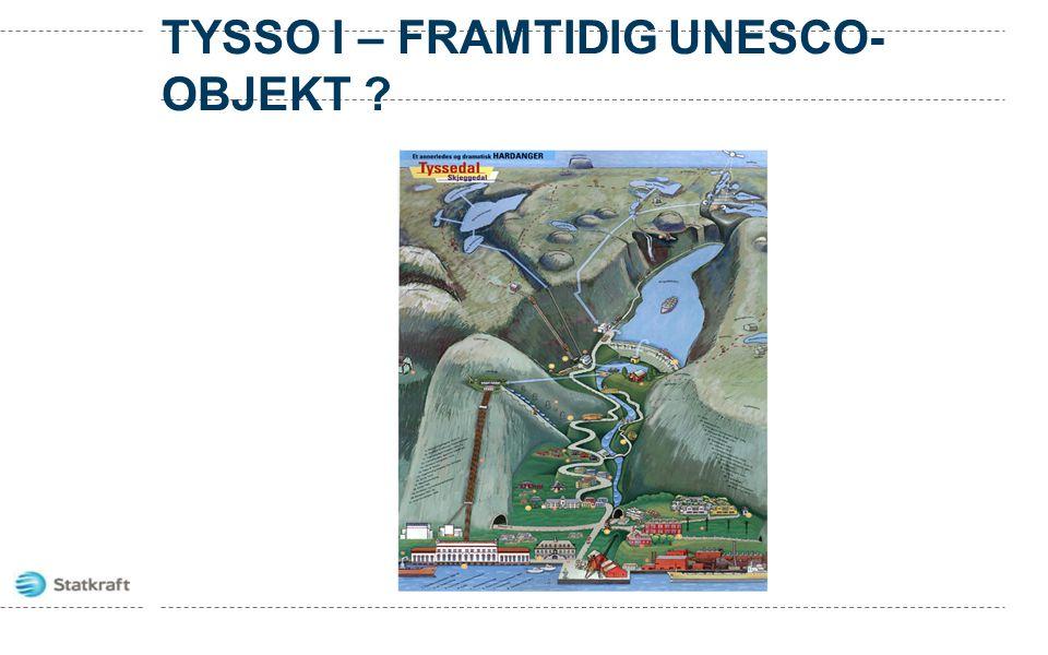 TYSSO I – FRAMTIDIG UNESCO- OBJEKT ?