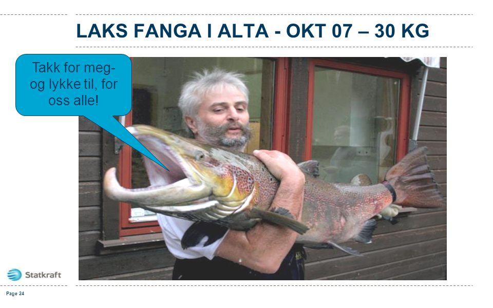 Page 24 LAKS FANGA I ALTA - OKT 07 – 30 KG Takk for meg- og lykke til, for oss alle!